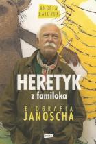 Heretyk z familoka-biografia Janoscha