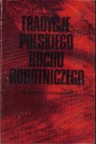 Tradycje polskiego ruchu robotniczegi